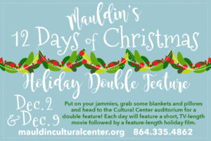 Holiday Movie Double Feature @ Mauldin Cultural Center