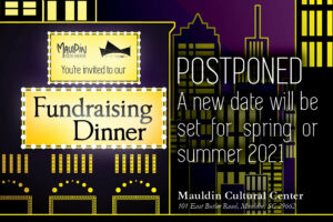 2021 Theatre Fundraising Dinner (Postponed) @ Mauldin Cultural Center | Mauldin | South Carolina | United States