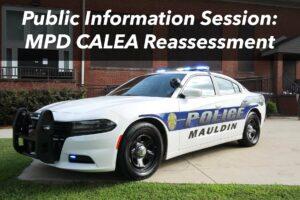 Public Information Session: MPD CALEA Reassessment @ Mauldin City Hall | Mauldin | South Carolina | United States