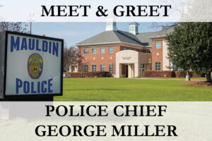 Meet & Greet: Chief George Miller @ Mauldin City Hall | Mauldin | South Carolina | United States